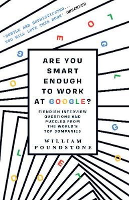 Are You Smart Enough to Work at Google?: Fiendish Interview Questions and Puzzles from the World's Top Companies (Paperback)