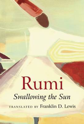 Rumi: Swallowing the Sun (Paperback)