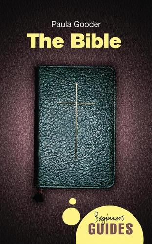 The Bible: A Beginner's Guide - Beginner's Guides (Paperback)