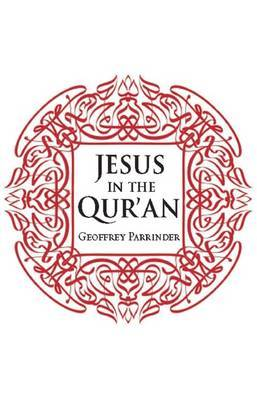 Jesus in the Qur'an (Paperback)