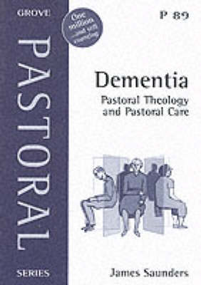 Dementia: Pastoral Theology and Pastoral Care - Pastoral S. No. 89 (Paperback)
