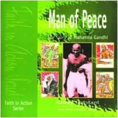 Man of Peace: The Story of Mahatma Gandhi - Faith in Action (Paperback)