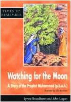 Watching for the Moon: Pupils' Book: A Story for Id-ul-Fitr - Times to remember (Paperback)