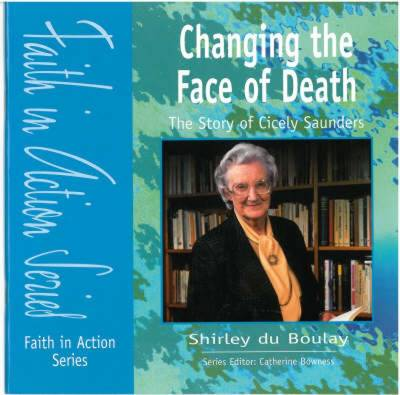 Changing the Face of Death: Pupil Book: The Story of Dame Cecily Saunders - Faith in Action (Paperback)