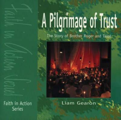 A Pilgrimage of Trust - Faith in Action (Paperback)