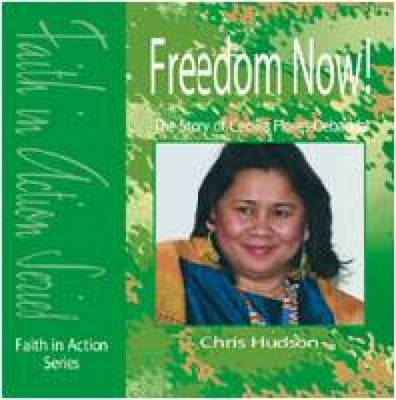 Freedom Now!: The Story of Cecilia Flores-Oebanda - Faith in Action (Paperback)