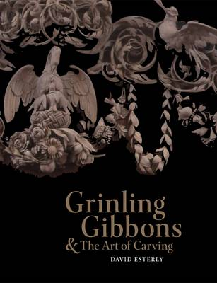 Grinling Gibbons and the Art of Carving (Paperback)