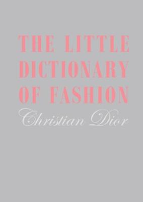 The Little Dictionary of Fashion: A Guide to Dress Sense for Every Woman (Hardback)