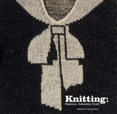 Knitting: Fashion, Industry, Craft (Hardback)