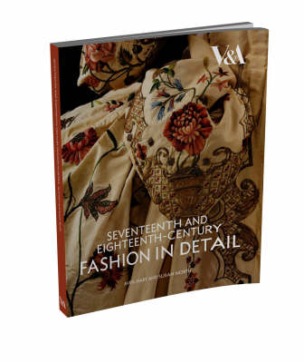 Seventeenth and Eighteenth-Century Fashion in Detail (Paperback)