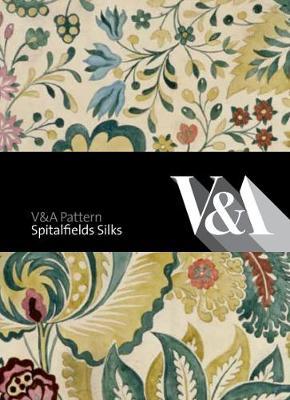 V&A Pattern: Spitalfields Silks (Hardback)