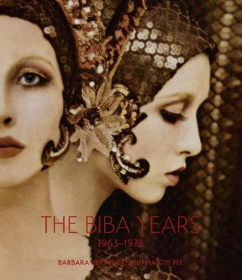 The Biba Years 1963-1975 (Hardback)