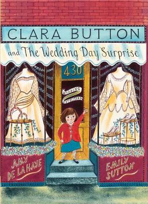 Clara Button and the Wedding Day Surprise - Clara Button (Paperback)