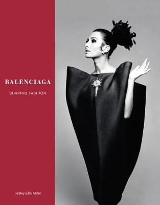 Balenciaga: Shaping Fashion (Hardback)