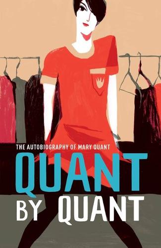 Quant by Quant: The Autobiography of Mary Quant - V&A Fashion Perspectives (Paperback)