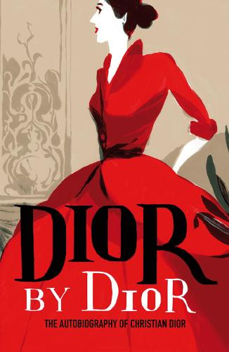 Dior by Dior: The Autobiography of Christian Dior - V&A Fashion Perspectives (Paperback)