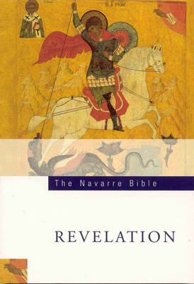 The Navarre Bible: Book of Revelation: In the Revised Standard Version and New Vulgate with a Commentary by Members of the Faculty of Theology of the University of Navarre (Paperback)