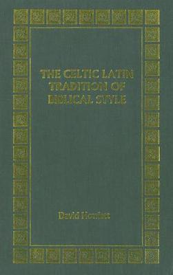 The Celtic Latin Tradition of Biblical Style - Celtic Studies (Hardback)