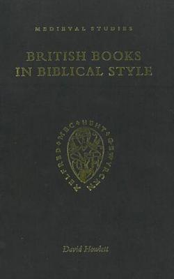British Books in Biblical Style: Early, Alfredian and After the Conquest (Hardback)