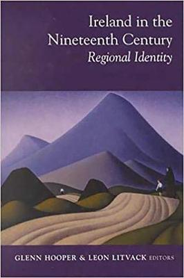 Ireland in the Nineteenth Century: Regional Identity (Hardback)