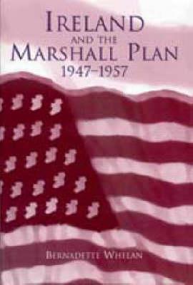 Ireland and the Marshall Plan, 1947-1957 (Hardback)