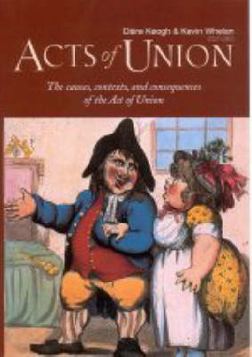 Acts of Union: The Causes, Contexts and Consequences of the Act of Union (Hardback)