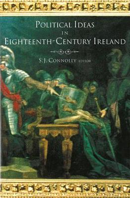 Political Ideas in Eighteenth-century Ireland (Hardback)