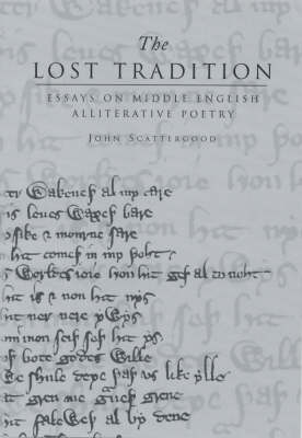The Lost Tradition: Essays on Middle English Alliterative Poetry (Hardback)
