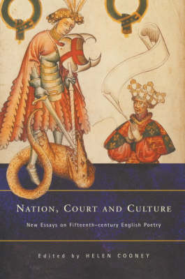 Nation, Court and Culture: New Essays on Fifteenth-century English Poetry (Hardback)