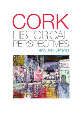 Cork City: Perspectives of an Urban Past (Hardback)