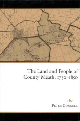 The Land and People of County Meath, 1750-1850 (Hardback)
