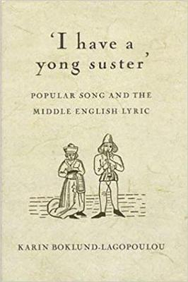 """""""I Have a Young Suster"""": Folksong, Ballad and the Middle English Lyric (Hardback)"""