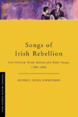 Songs of Irish Rebellion - Four Courts history classics (Paperback)