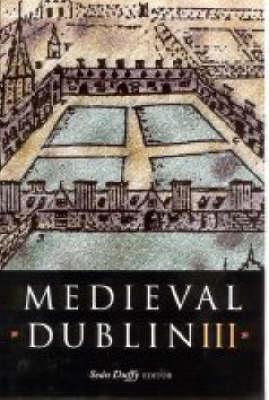 Medieval Dublin III (Hardback)