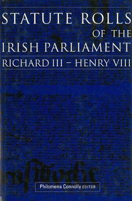 Statute Rolls of the Irish Parliament (Hardback)