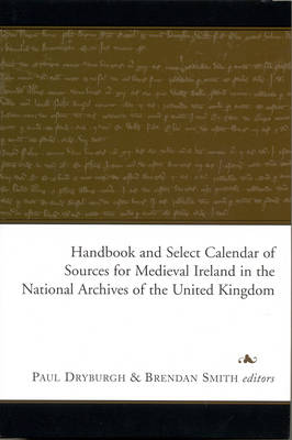 Handbook of Medieval Irish Records in the National Archives of the United Kingdom (Hardback)