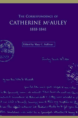 The Correspondence of Catherine McAuley, 1818 - 1841 (Hardback)