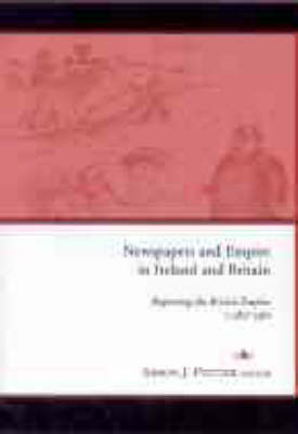 Newspapers and Empire in Ireland and Britain (Hardback)
