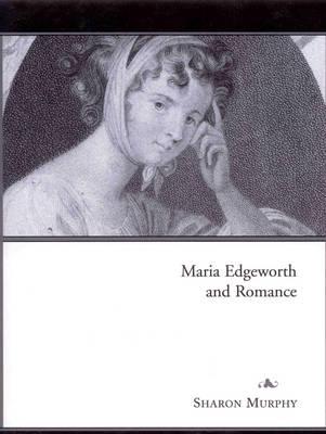 Maria Edgeworth and Romance (Hardback)