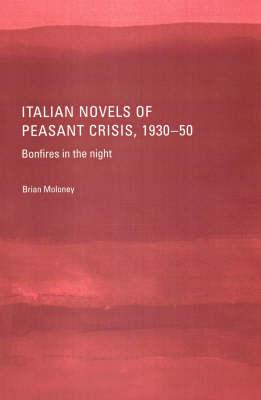 Italian Novels of Peasant Crisis, 1930-50 (Hardback)