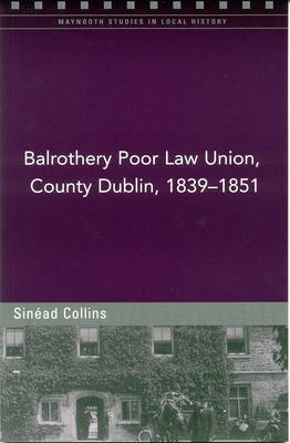 Balrothery Poor Law Union, County Dublin, 1839 - 1851 (Paperback)