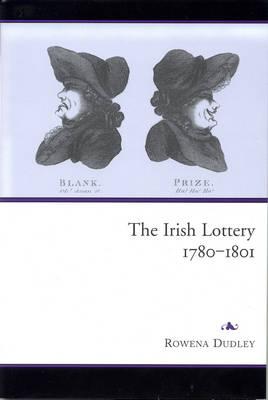 The Irish Lottery, 1780-1801 (Hardback)
