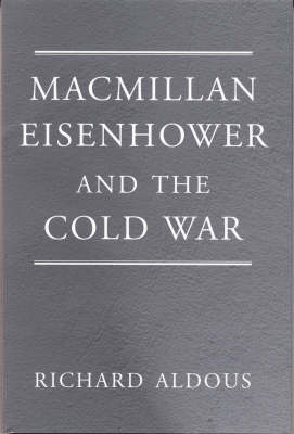 Macmillan, Eisenhower and the Cold War (Hardback)