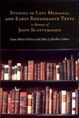 Studies in Late Medieval and Renaissance Texts in Honour of John Scattergood (Hardback)