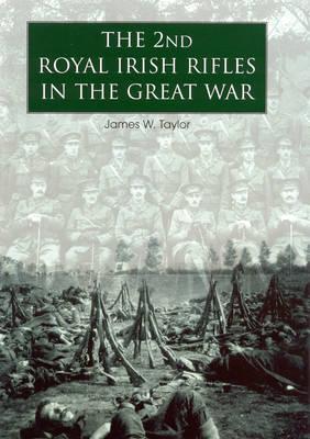 The 2nd Royal Irish Rifles in the Great War (Hardback)