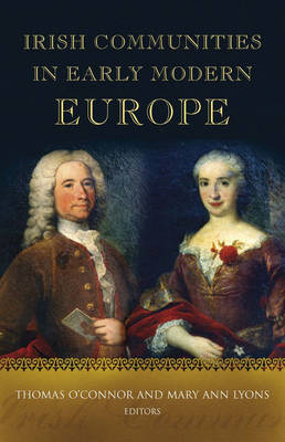 Irish Communities in Early Modern Europe (Hardback)