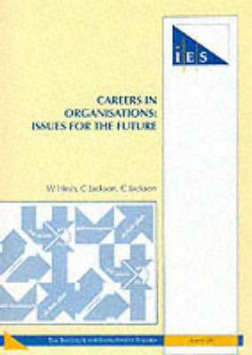 Careers in Organisations: Issues for the Future - IES Reports No. 287 (Paperback)
