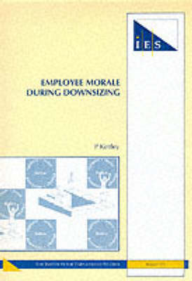 Employee Morale During Downsizing - IES Reports No. 291 (Paperback)