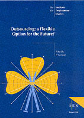 Outsourcing: A Flexible Option for the Future? - IES Reports No. 320 (Paperback)