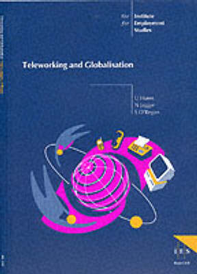 Teleworking and Globalisation - IES Reports No. 358 (Paperback)